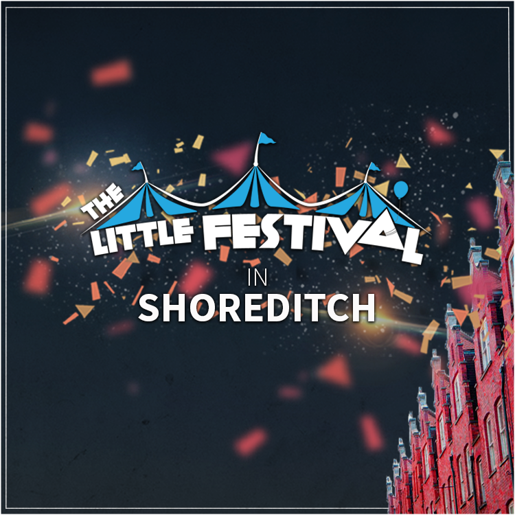 The Little Festival Shoreditch