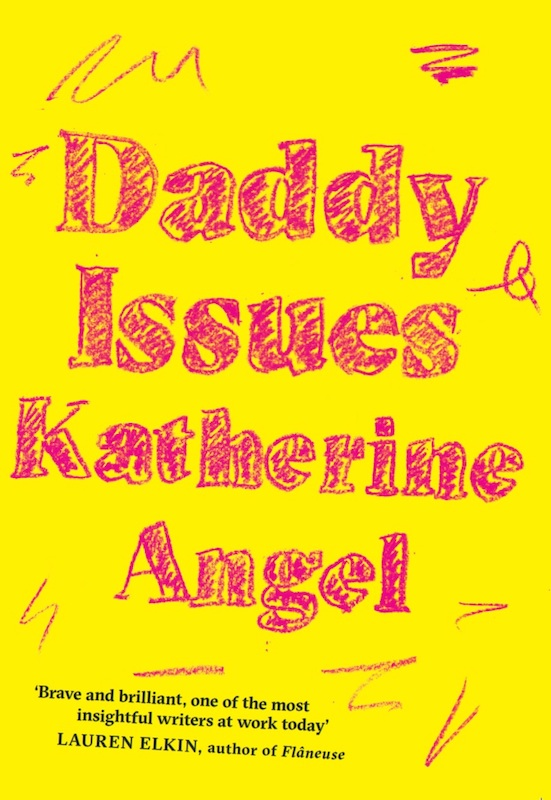 Daddy Issues with Katherine Angel and Helen Charman