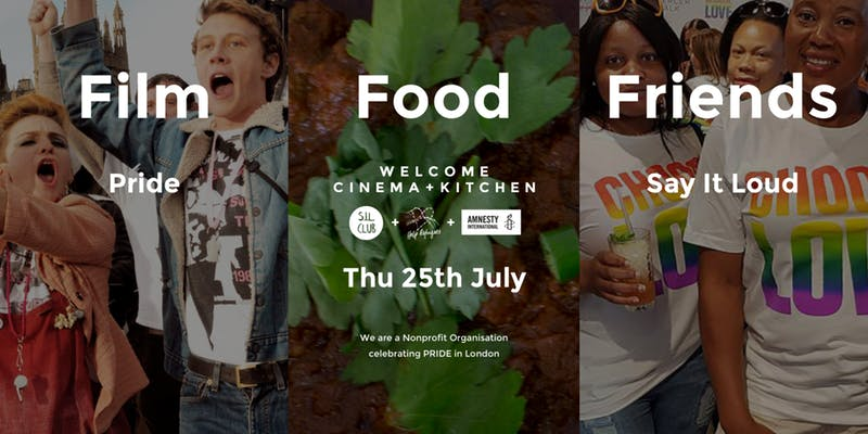 Welcome Cinema + Kitchen Presents - PRIDE in collaboration with Say It Loud Club