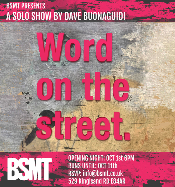 BSMT presents \'Word on the street\' a solo show by Dave Buonaguidi